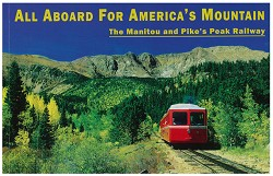 All Aboard for America's Mountain: The Manitou & Pike's Peak