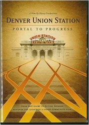 Denver Union Station: Portal to Progress