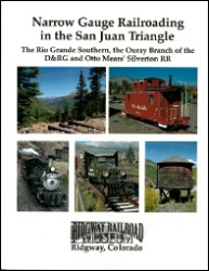 Narrow Gauge Railroading in the San Juan Triangle
