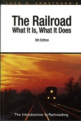 The Railroad What It Is, What It Does