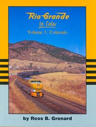 Rio Grande In Color Volume 1 - Colorado
