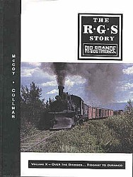 The RGS Story Vol 10 - Over the Bridges...Ridgway to Durango