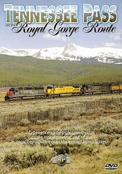 Tennessee Pass and the Royal Gorge Route - DVD
