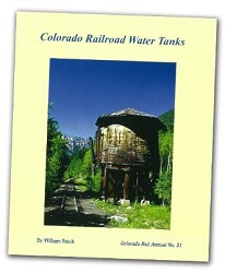 Colorado Rail Annual No. 31 - Colorado Railroad Water Tanks