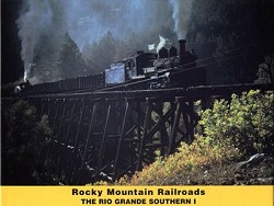 Rocky Mountain Railroads, Volume 01: The Rio Grande Southern