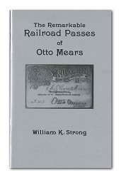 The Remarkable Railroad Passes of Otto Mears