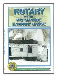 Rotary on the Rio Grande Narrow Gauge - DVD