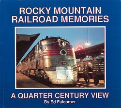 Rocky Mountain Railroad Memories: A Quarter Century View,COOR