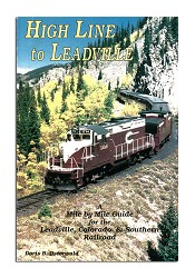 High Line to Leadville - a mile-by-mile guide to the LC&S