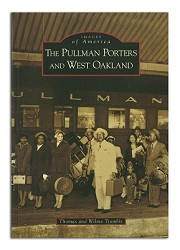 The Pullman Porters and West Oakland - Images of America