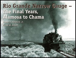 Rio Grande Narrow Gauge Final Years -  Alamosa to Chama
