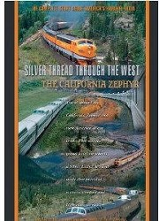 Silver Thread Through the West - The California Zephyr - DVD