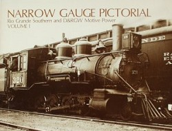 Narrow Gauge Pictorial Vol. 01 - RGS & D&RGW Motive Power
