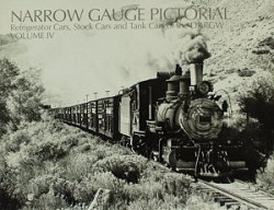 Narrow Gauge Pictorial Vol.4 - Refrigerator Cars, Stock Cars