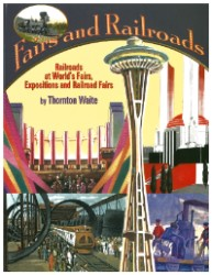 Fairs and Railroads: Railroads at World's Fairs, Expositions
