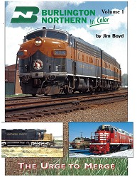 Burlington Northern In Color 1 Volume 1: The Urge to Merge