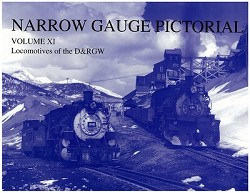 Narrow Gauge Pictorial Vol. 11 - Locomotives of the D&RGW