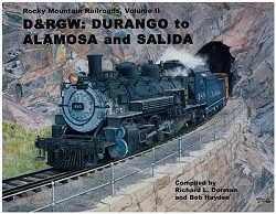 Rocky Mountain Railroads, Volume 02 - D&RGW: Durango to Alam