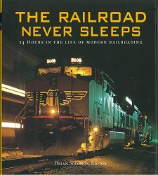 The Railroad Never Sleeps: 24 Hours in the Life,144570AP