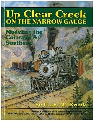Up Clear Creek on the Narrow Guage - Modeling the C&S