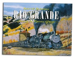 R. W. Richardson's Rio Grande Chasing the Narrow Gauge Vol 1,978-0-911581-53-9