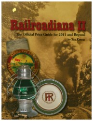 Railroadiana II - The Official Price Guide for 2011 & Beyond