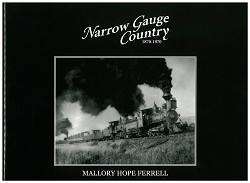 Narrow Gauge Country 1870-1970