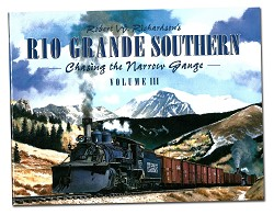R. W. Richardson's RGS Chasing the Narrow Gauge Volume 3,978-0-911581-62-1