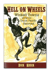 Hell on Wheels - Wicked Towns along the Union Pacific RR