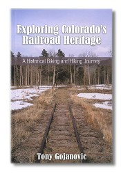 Exploring Colorado's Railroad Heritage - Revised Edition