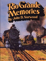 Rio Grande Memories By John Norwood,978-0-911581-21-8