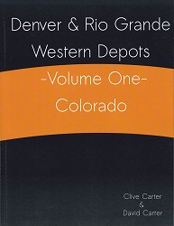 Denver & Rio Grande Western Depots - Volume One - Colorado