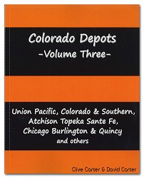 Colorado Depots - Volume Three - UP, C&S, ATSF, CB&Q & More