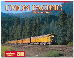 2015 Calendar - Union Pacific Then and Now