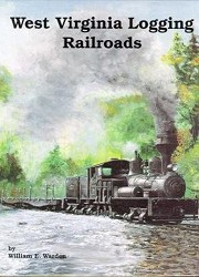 USED BOOK - West Virginia Logging Railroads Fine Condition