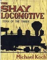 USED BOOK - The Shay Locomotive good library copy