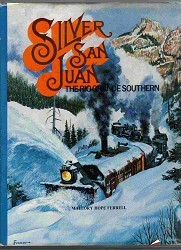 USED BOOK - Silver San Juan The Rio Grande Southern Very Good Condition