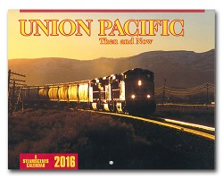 2016 Calendar - Union Pacific Then and Now