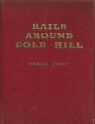 Used Book - Rails Around Gold Hil Good Condition (no jacket)
