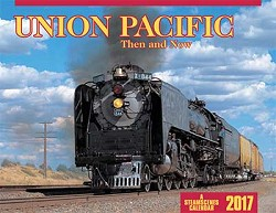 2017 Calendar - Union Pacific Then and Now