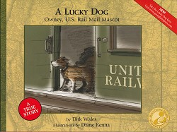 A Lucky Dog- Owney, U.S Rail Mail Mascot