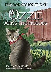 The Roundhouse Cat- Ozzie Joins the Hoboes