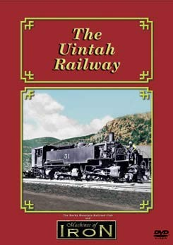 The Uintah Railway - Machines of Iron DVD,UINAH