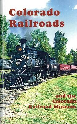 The Colorado Railroad Museum Guide Book,SLC