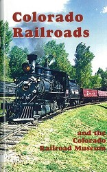 The Colorado Railroad Museum Guide Book,SLC