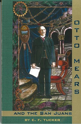 Otto Mears and the San Juans,OM-OTTO M