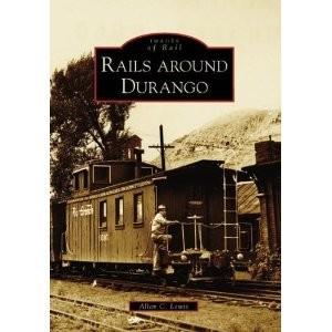 Rails Around Durango - Images of Rail,9780738548593