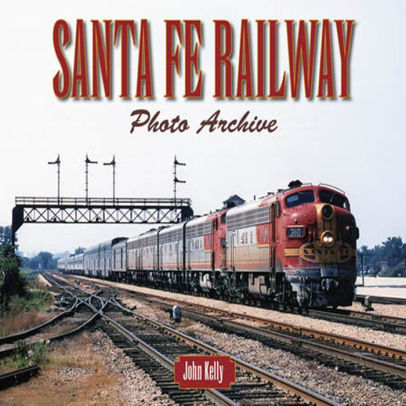 Santa Fe Railway Photo Archive,9781583882597