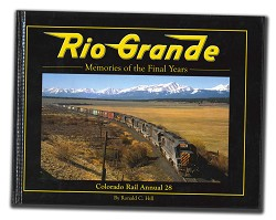 CRA NO. 28 - Rio Grande: Memories of the Final Years