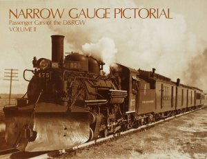 Narrow Gauge Pictorial Vol. 2 - Passenger Cars of the D&RGW
